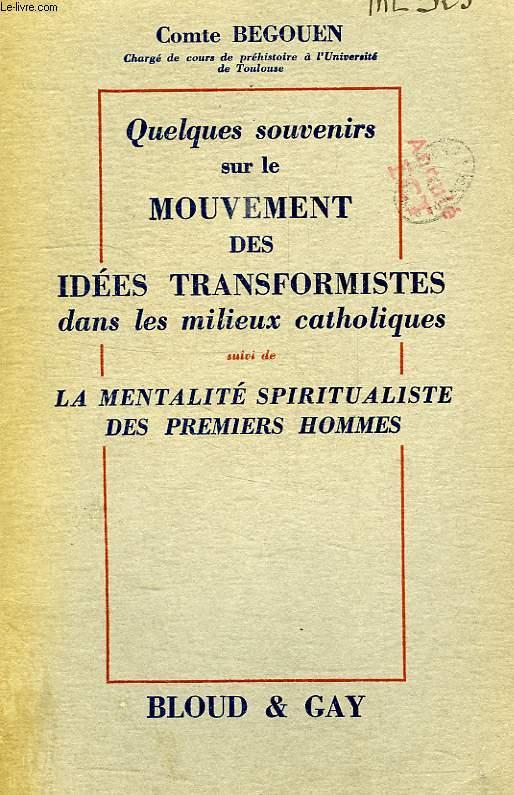 QUELQUES SOUVENIRS SUR LE MOUVEMENT DES IDEES TRANSFORMISTES DANS LES MILIEUX CATHOLIQUES, SUIVI DE LA MENTALITE SPIRITUALISTE DES PREMIERS HOMMES