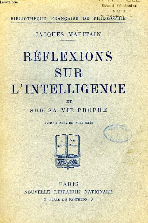 REFLEXIONS SUR L'INTELLIGENCE ET SUR SA VIE PROPRE