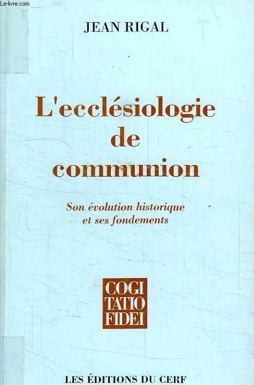 L'ECCLESIOLOGIE DE COMMUNION, SON EVOLUTION HISTORIQUE ET SES FONDEMENTS