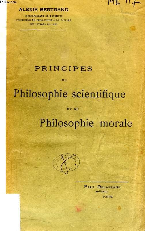 PRINCIPES DE PHILOSOPHIE SCIENTIFIQUE ET DE PHILOSOPHIE MORALE, A L'USAGE DES ELEVES DE LA CLASSE DE MATHEMATIQUES