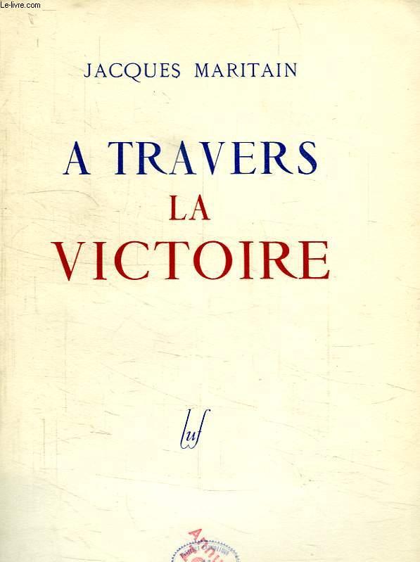 A TRAVERS LA VICTOIRE