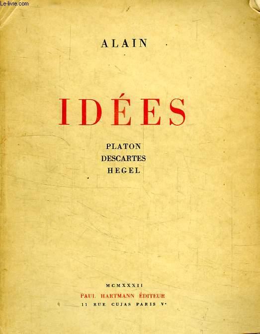 IDEES, PLATON, DESCARTES, HEGEL