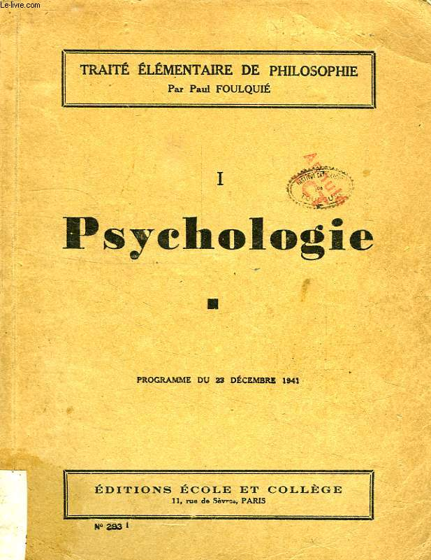 TRAITE ELEMENTAIRE DE PHILOSOPHIE, TOME I, PSYCHOLOGIE