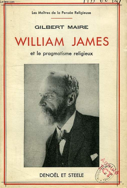 WILLIAM JAMES ET LE PRAGMATISME RELIGIEUX