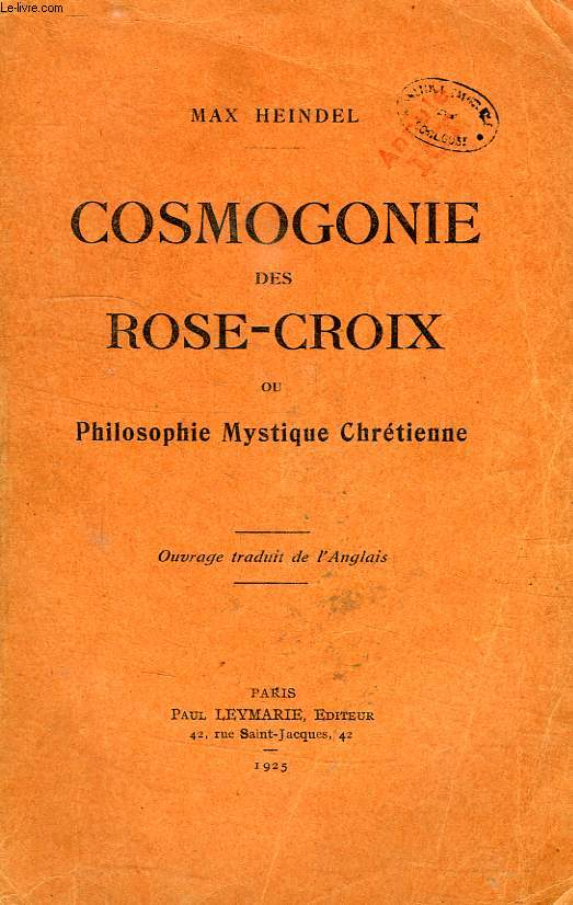 COSMOGONIE DES ROSE-CROIX OU PHILOSOPHIE MYSTIQUE CHRETIENNE