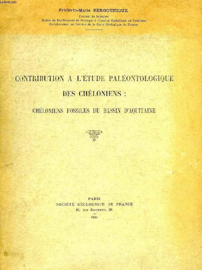 CONTRIBUTION A L'ETUDE PALEONTOLOGIQUE DES CHELONIENS: CHELONIENS FOSSILES DU BASSIN D'AQUITAINE