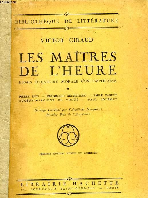LES MAITRES DE L'HEURE, ESSAIS D'HISTOIRE MORALE CONTEMPORAINE