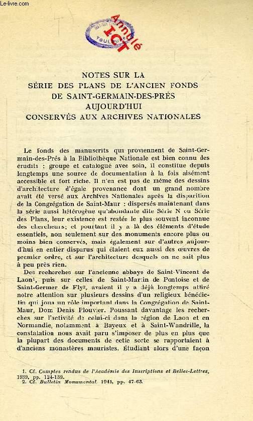 NOTES SUR LA SERIE DES PLANS DE L'ANCIEN FONDS DE SAINT-GERMAIN-DES-PRES AUJOURD'HUI CONSERVES AUX ARCHIVES NATIONALES
