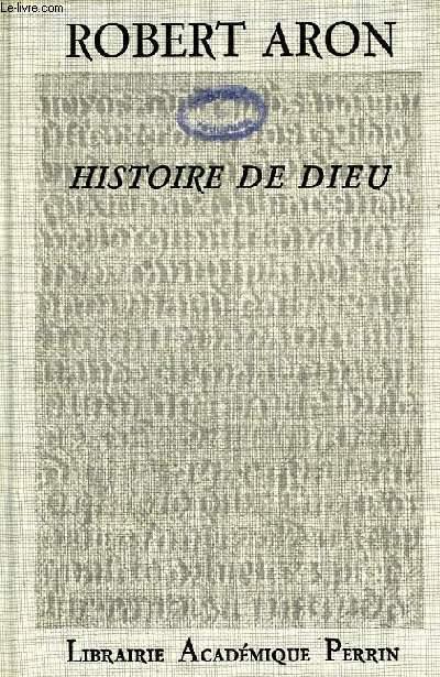 HISTOIRE DE DIEU, LE DIEU DES ORIGINES