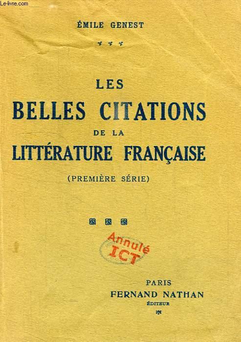 LES BELLES CITATIONS DE LA LITTERATURE FRANCAISE, SUGGERES PAR LES MOTS ET LES IDEES, 1re SERIE