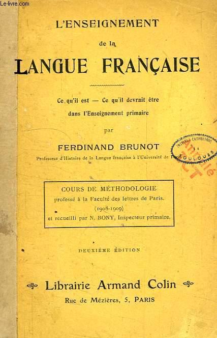 L'ENSEIGNEMENT DE LA LANGUE FRANCAISE, CE QU'IL EST, CE QU'IL DEVRAIT ETRE DANS L'ENSEIGNEMENT PRIMAIRE