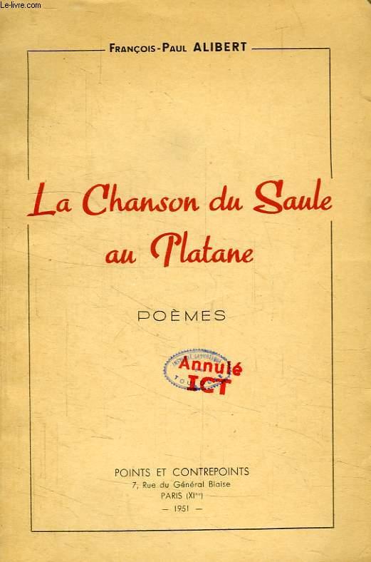 LA CHANSON DU SAULE AU PLATANE