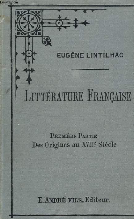 PRECIS HISTORIQUE ET CRITIQUE DE LA LITTERATURE FRANCAISE DEPUIS LES ORIGINES JUSQU'A NOS JOURS, 2 TOMES