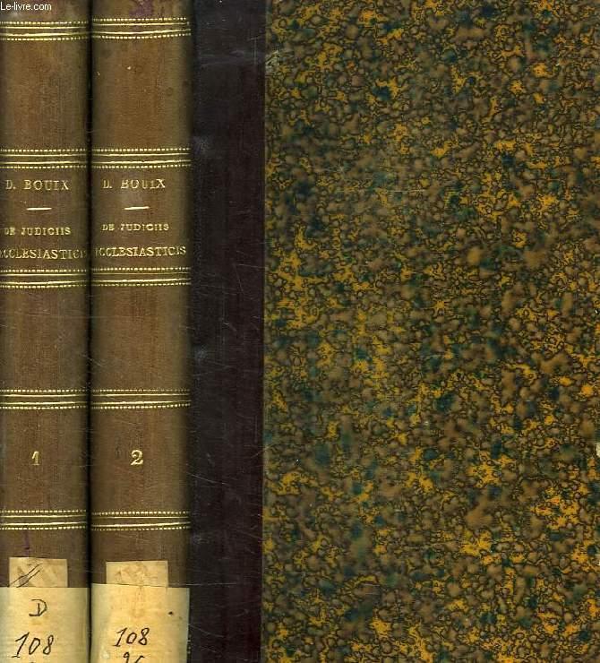TRACTATUS DE JUDICIIS ECCLESIASTICIS UBI ET DE VICARIO GENERALI EPISCOPI, TOMUS I & II