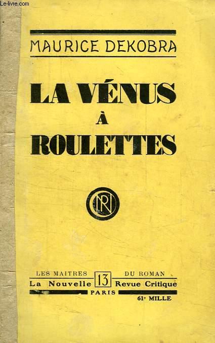 LA VENUS A ROULETTES