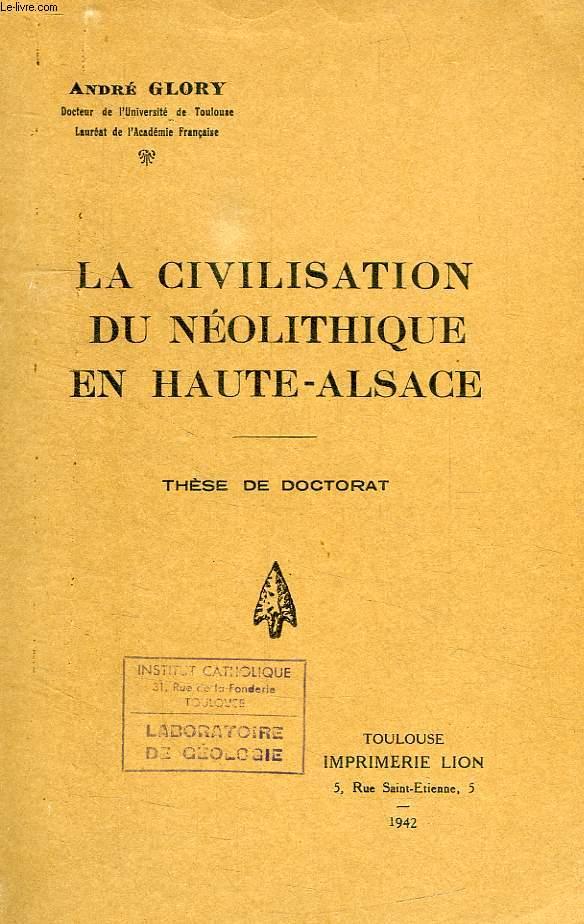 LA CIVILISATION DU NEOLITHIQUE EN HAUTE-ALSACE, THESE