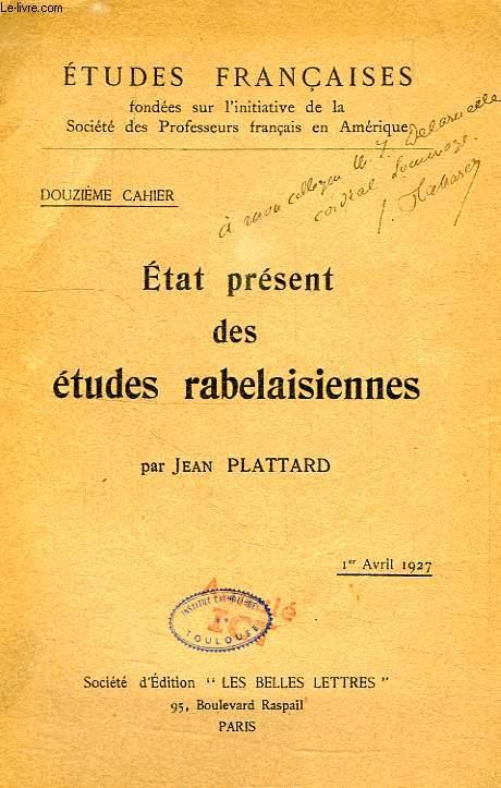 ETUDES FRANCAISES, XIIe CAHIER, 1er AVRIL 1927, ETAT PRESENT DES ETUDES RABELAISIENNES