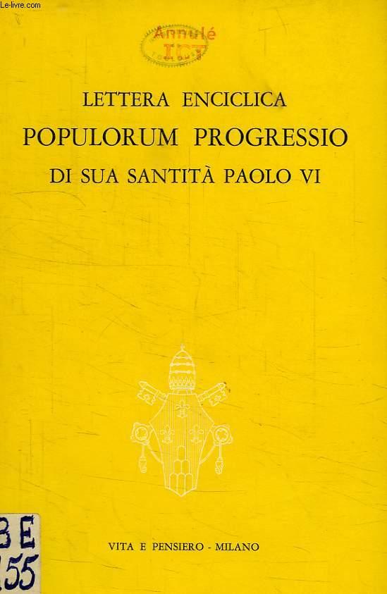 LETTERA ENCICLICA POPULORUM PROGRESSIO, DI SUA SANTITA PAOLO VI