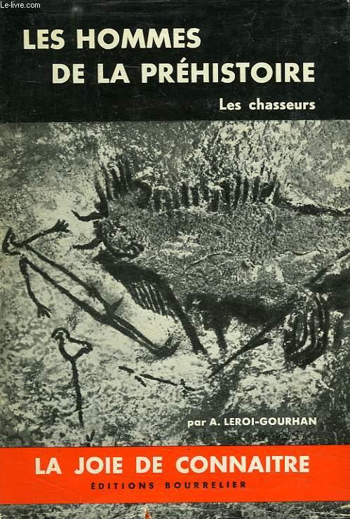LES HOMMES DE LA PREHISTOIRE, LES CHASSEURS