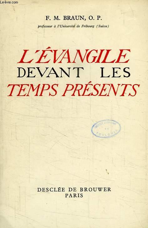 L'EVANGILE DEVANT LES TEMPS PRESENTS