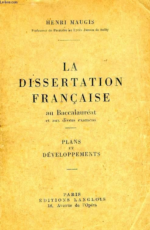LA DISSERTATION FRANCAISE AU BACCALAUREAT ET AUX DIVERS EXAMENS