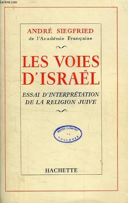 LES VOIES D'ISRAEL, ESSAI D'INTERPRETATION DE LA RELIGION JUIVE