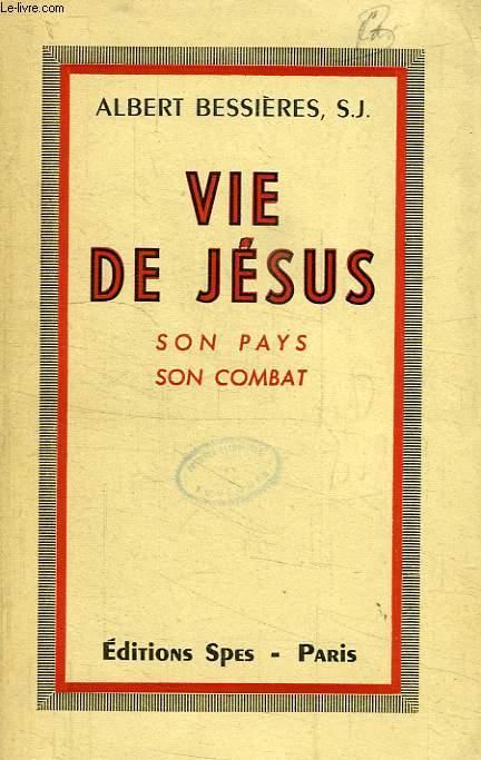 VIE DE JESUS, SON PAYS, SON COMBAT