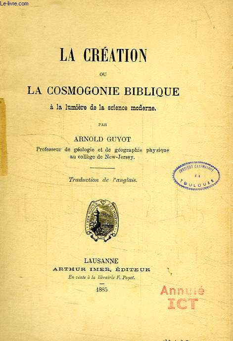LA CREATION OU LA COSMOGONIE BIBLIQUE A LA LUMIERE DE LA SCIENCE MODERNE