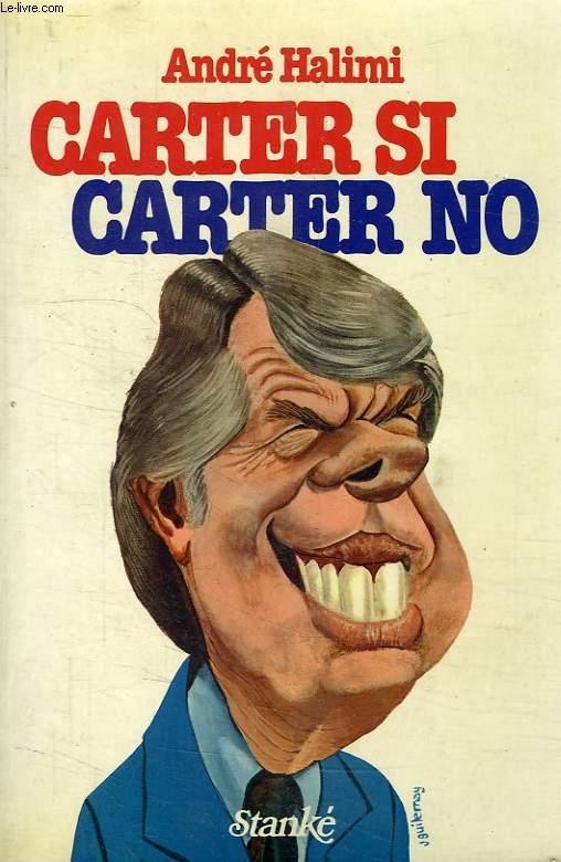 CARTER SI, CARTER NO