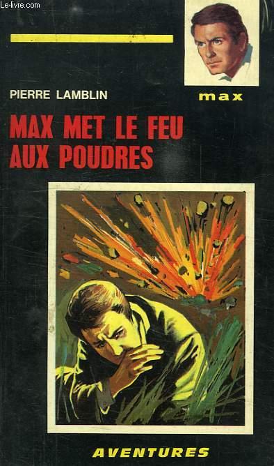 MAX MET LE FEU AUX POUDRES