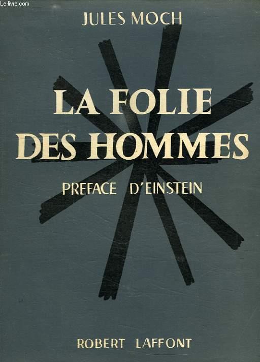 LA FOLIE DES HOMMES