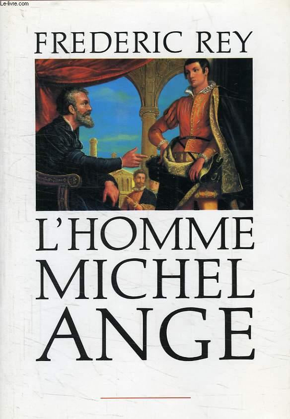 L'HOMME MICHEL-ANGE