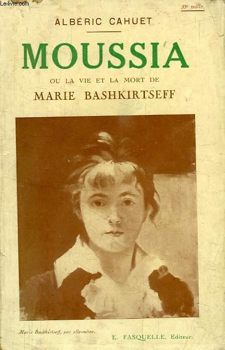 MOUSSIA, OU LA VIE ET LA MORT DE MARIE BASHKIRTSEFF