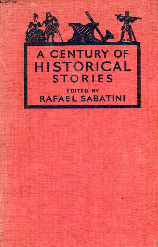A CENTURY OF HISTORICAL STORIES