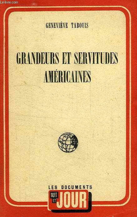 GRANDEURS ET SERVITUDES AMERICAINES