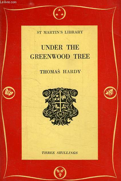 UNDER THE GREENWOOD TREE, OR THE MELLSTOCK QUIRE