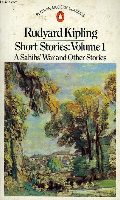 SHORT STORIES, VOLUME 1, A SAHIB'S WAR AND OTHER STORIES