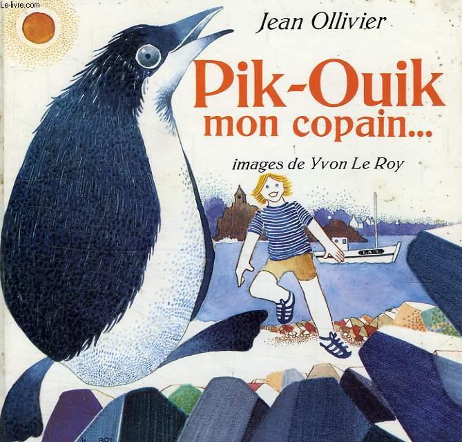 PIK-OUIK MON COPAIN...