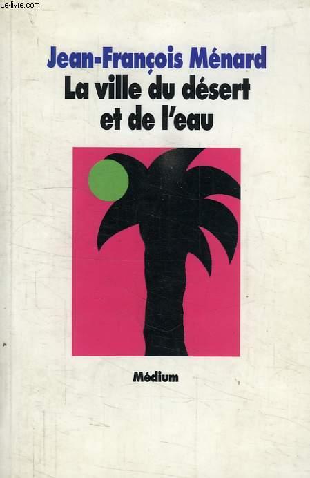LA VILLE DU DESERT ET DE L'EAU