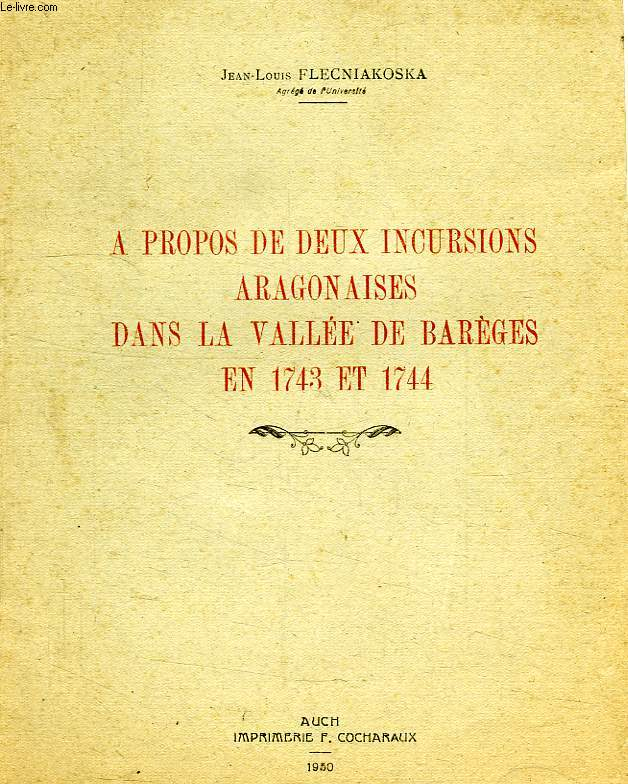 A PROPOS DE DEUX INCURSIONS ARAGONAISES DANS LA VALLEE DE BAREGES EN 1743 ET 1744
