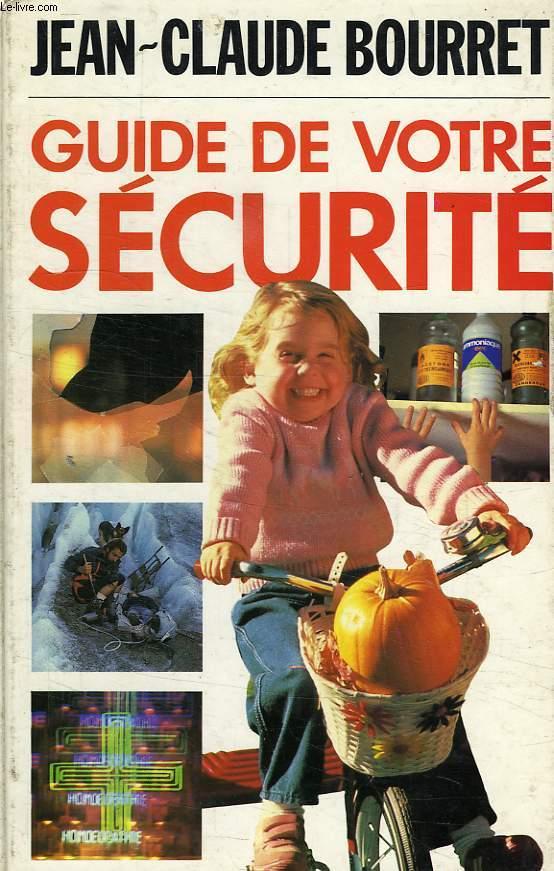 GUIDE DE VOTRE SECURITE