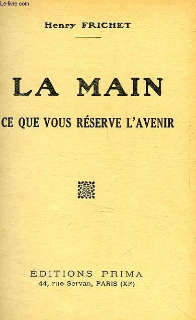 LA MAIN, CE QUE VOUS RESERVE L'AVENIR