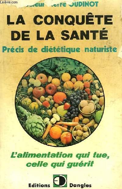 LA CONQUETE DE LA SANTE, PRECIS DE DIETETIQUE NATURISTE