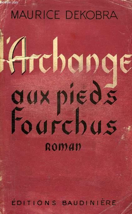 L'ARCHANGE AUX PIEDS FOURCHUS, JOURNAL D'UN MILLIARDAIRE AMERICAIN
