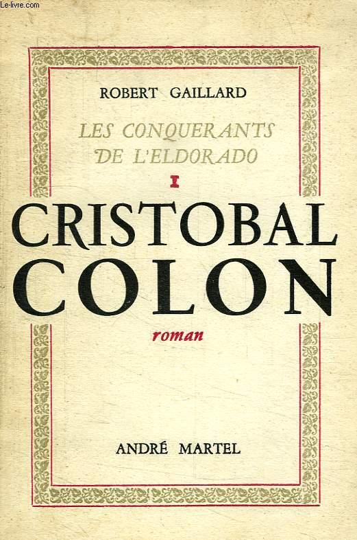 LES CONQUERANTS DE L'ELDORADO, TOME I, CRISTOBAL COLON