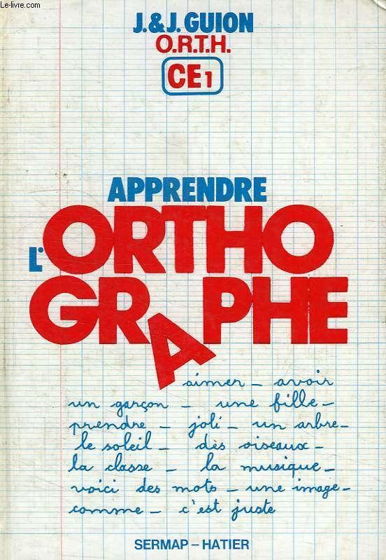 APPRENDRE L'ORTHOGRAPHE, CE1