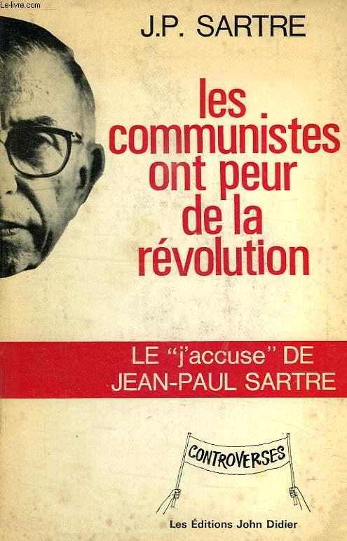 LES COMMUNISTES ONT PEUR DE LA REVOLUTION