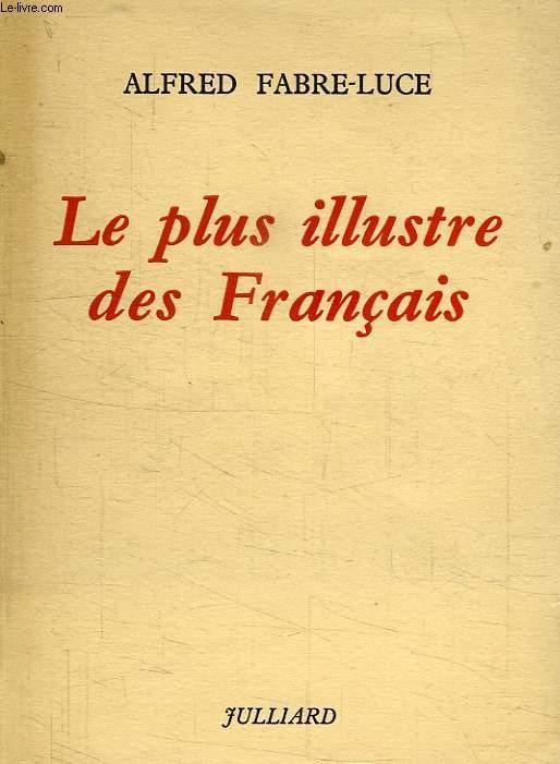 LE PLUS ILLUSTRE DES FRANCAIS