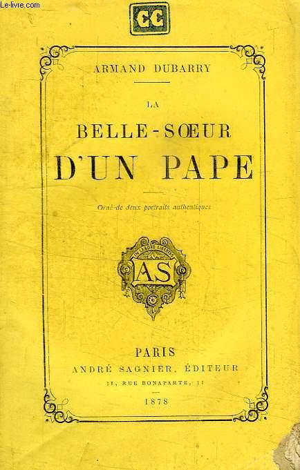 LA BELLE-SOEUR D'UN PAPE, VIE DE DONNA OLIMPIA