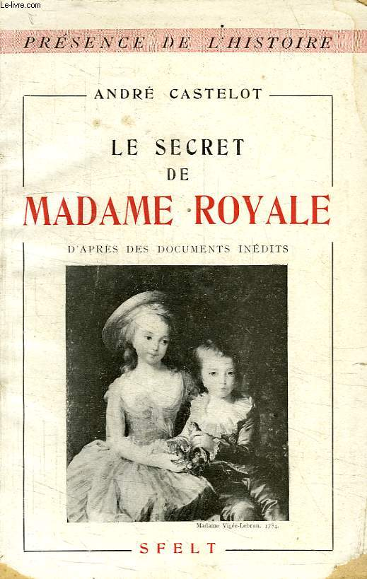LE SECRET DE MADAME ROYALE